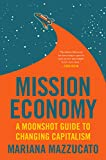 Mission Economy: A Moonshot Guide to Changing Capitalism (English Edition)