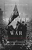 Image of The Spectre of War: International Communism and the Origins of World War II (Princeton Studies in International History and Politics, 184)