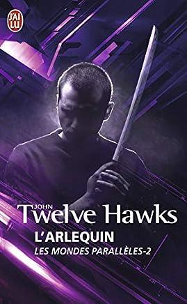 Les mondes parallèles, Tome 2 : Larlequin