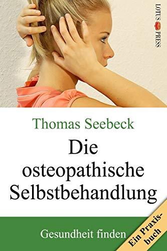 Seebeck, Thomas<br />Die osteopathische Selbstbehandlung - jetzt bei Amazon bestellen