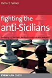 Fighting The Anti-sicilians: Combating 2 C3, The Closed, The Morra Gambit And Other Tricky Ideas (everyman Chess)-Richard Palliser