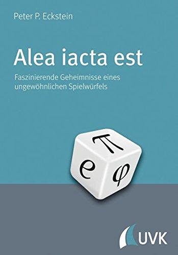 Alea iacta est. Faszinierende Geheimnisse eines ungewöhnlichen Spielwürfels