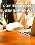 COMIENCE CON EL SEMINARIO WEB