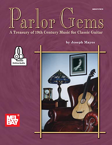 Parlor Gems: A Treasury of 19th Century Music for Classic Guitar (English Edition)