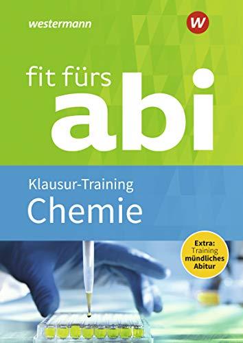 Fit fürs Abi: Chemie Klausur-Training (Fit fürs Abi: Neubearbeitung)