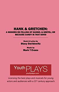 Hank & Gretchen: A Modern Re-telling of Hansel & Gretel; or Because Candy is That Good