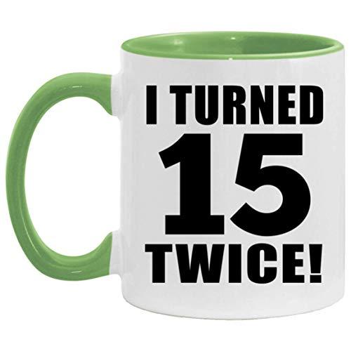 30th Birthday I Turned 15 Twice - 11oz Accent Mug Green Kaffeebecher 325ml Grün Keramik-Teetasse - Geschenk zum Geburtstag Jahrestag Weihnachten Valentinstag