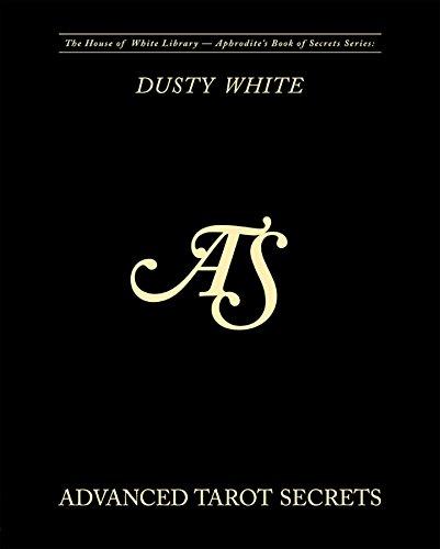 Advanced Tarot Secrets: Secrets from the best tarot readers in the world (Aphrodite's Book of Secrets 3)