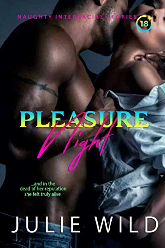 Compare Textbook Prices for Pleasure Night: A naughty Interracial Stories  ISBN 9798733998107 by Wild, Julie