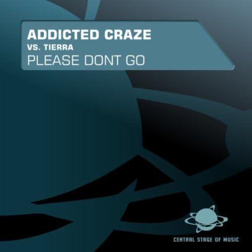 Addicted Craze Vs. Tierra