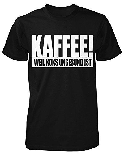 Kaffee Weil Koks ungesund ist T-Shirt Fun Sprüche Drogen Büro Herren Lustig Logo