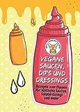 Vegane Saucen, Dips und Dressings - Rezepte zum Dippen, für köstliche Saucen, Salatdressings und mehr: Kleines Rezeptbuch zum Verschenken (yummi waf.foodies mini books)