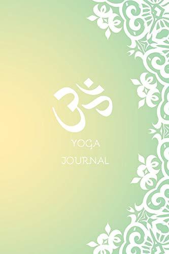 Joga Journal / Inspirational Notebook for Yoga & Meditation Lovers: Yoga Class Planner