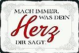 Cartel de metal de 20 x 30 cm con texto en alemán 'Mach immer was dein Herz dir sagt'