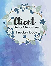 Client Data Organizer Tracker Book: Customer Information Tracker, Client Data Organizer Appointment Book For Hairstylist, Nail Technicians, Estheticians, Makeup, Stylist Client Profile Binder..Log Book With Alphabetical Tabs