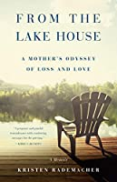 From the Lake House: A Mother's Odyssey of Loss and Love