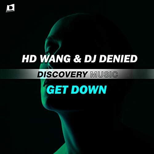 HD Wang & DJ Denied