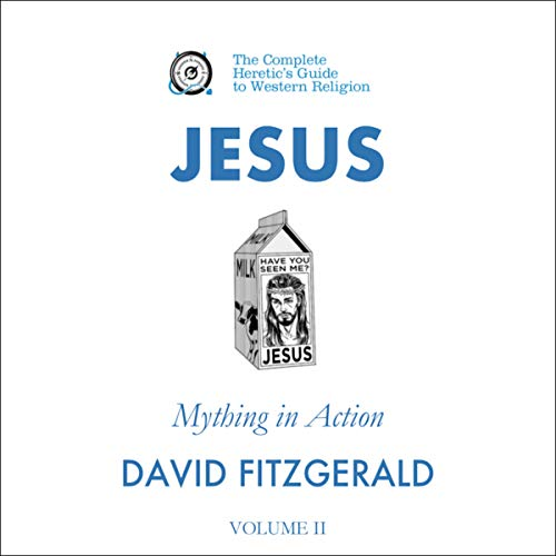 Jesus: Mything in Action, Vol. II audiobook cover art
