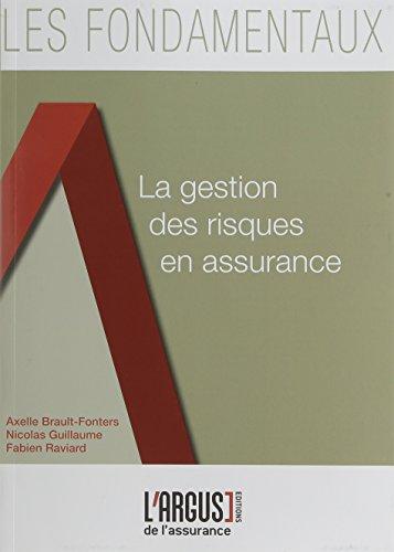 La gestion des risques en assurance (Les fondamentaux de l'assurance)