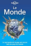 Lonely Planet Le Monde 1e édition