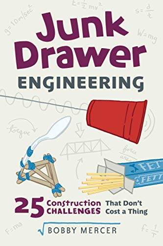 Junk Drawer Engineering: 25 Construction Challenges That Don't Cost a Thing (Junk Drawer Science)