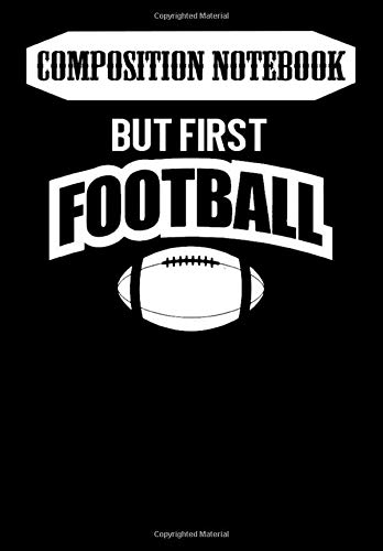 Composition Notebook: First Football t, sports shirt - Football, Journal 6 x 9, 100 Page Blank Lined Paperback Journal/Notebook