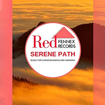 Serene Path - Music For Consciousness And Harmony