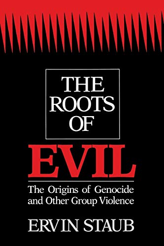 The Roots of Evil (Origins of Genocide and Other Group...