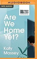 Are We Home Yet? (Jacaranda Twenty in 2020)