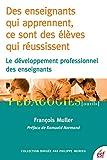 Des enseignants qui apprennent, ce sont des élèves qui réussissent: Le développement profesionnel des enseignants