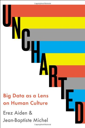 Image of Uncharted: Big Data as a Lens on Human Culture