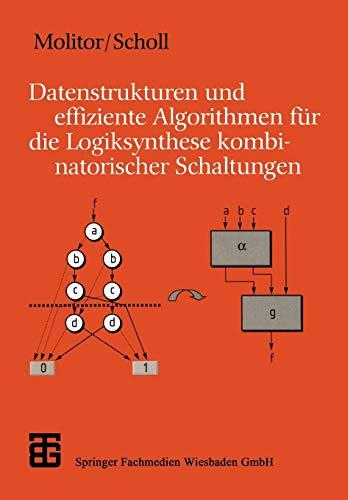 Datenstrukturen und effiziente Algorithmen für die Logiksynthese kombinatorischer Schaltungen (XLeitfäden der Informatik)