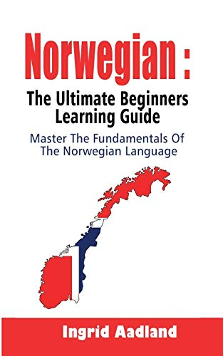 Compare Textbook Prices for Norwegian : The Ultimate Beginners Learning Guide: Master The Fundamentals Of The Norwegian Language Learn Norwegian, Norwegian Language, Norwegian for Beginners  ISBN 9781694098986 by Aadland, Ingrid