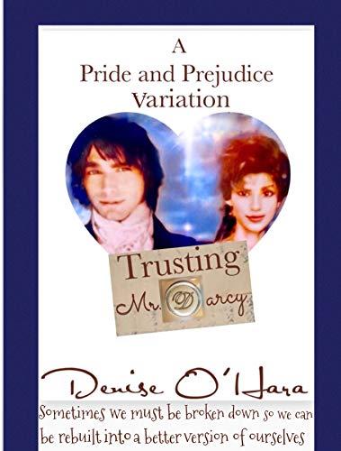Trusting Mr. Darcy: A Pride and Prejudice Variation by [Denise O'Hara]