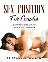 Sex position for couples: A beginners guide to gain full satisfaction for couples