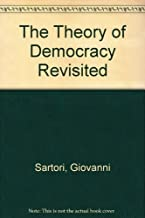 The Theory of Democracy Revisited by Giovanni Sartori (1987-04-01)