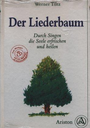 Der Liederbaum. Mit CD. Durch Singen die Seele erfrischen und heilen