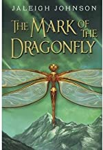 [ THE MARK OF THE DRAGONFLY By Johnson, Jaleigh ( Author ) Hardcover Mar-25-2014