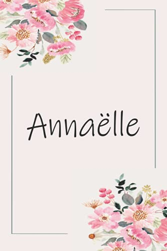 Annaëlle: Personalized name Notebook Annaëlle   Annaëlle Monogram Notebook   Personalized writing journal   Great Gift Diary for Women and Girls, ... 110 Lined Pages Personalized Notebook