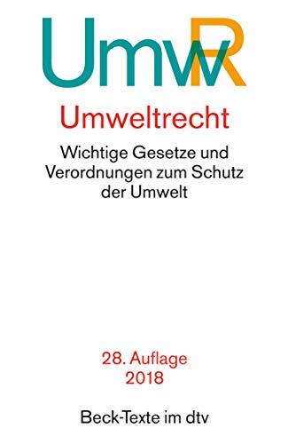Umweltrecht: Wichtige Gesetze und Verordnungen zum Schutz der Umwelt (Beck-Texte im dtv)