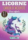 Licorne Cahier d'activité: Pour enfants Age 4-8 Ans Filles & Garçons | Livre D'activité enfant, 87 activités, jeux et puzzles pour apprendre en ... Mots mêlés et plus | Cadeau éducatif