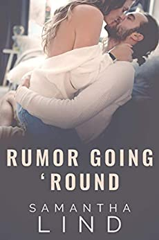 Rumor Going 'Round (Lyrics and Love Book 3) by [Samantha Lind]