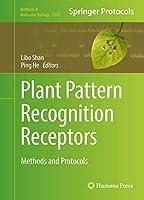 Plant Pattern Recognition Receptors: Methods and Protocols (Methods in Molecular Biology (1578))