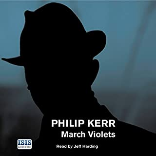 March Violets                   By:                                                                                                                                 Philip Kerr                               Narrated by:                                                                                                                                 Jeff Harding                      Length: 9 hrs and 11 mins     26 ratings     Overall 3.8