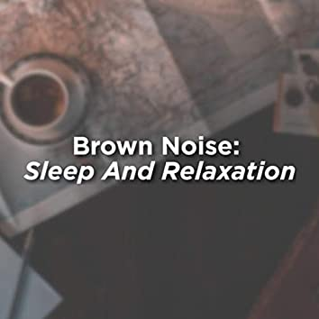 Brown Noise: Sleep & Relaxation