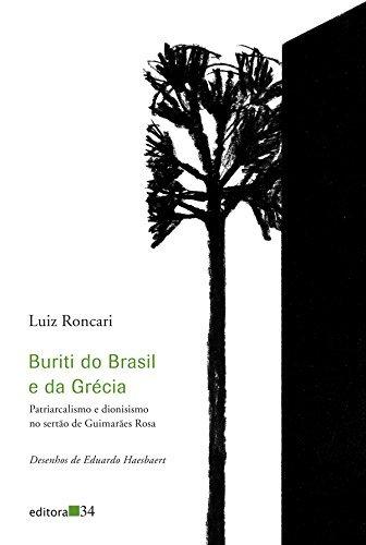 Buriti do Brasil e da Grécia: Patriarcalismo e dionisismo no sertão de Guimarães Rosa