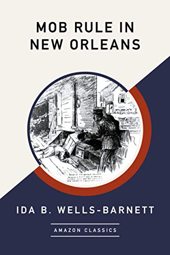 Mob Rule in New Orleans (AmazonClassics Edition) (English Edition)