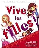 Vive les filles 2013 de Séverine Clochard,Cécile Hudrisier,Anne Guillard ( 19 septembre 2012 ) - Editions Milan (19 septembre 2012) - 19/09/2012