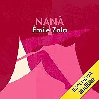 Nanà                   Di:                                                                                                                                 Émile Zola                               Letto da:                                                                                                                                 Alberto Bergamini                      Durata:  15 ore e 29 min     Non sono ancora presenti recensioni clienti     Totali 0,0