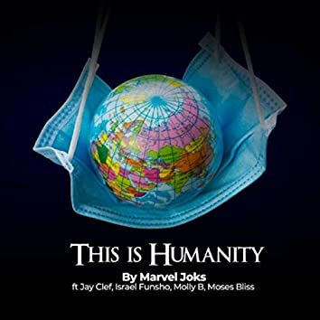 This Is Humanity (feat. Jay Clef, Israel Funsho, Molly B & Moses Bliss)